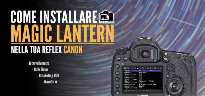 Blue Journey Astrophotography - Come installare Magic Lantern
