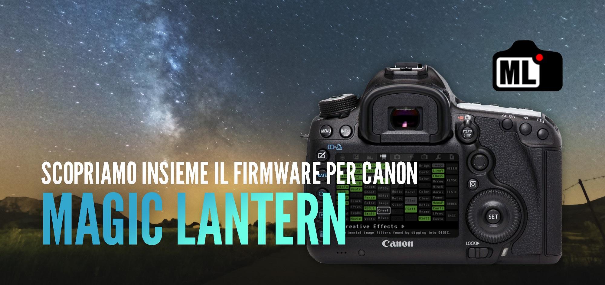 Cosa è Magic Lantern, il firmware per DSLR Canon