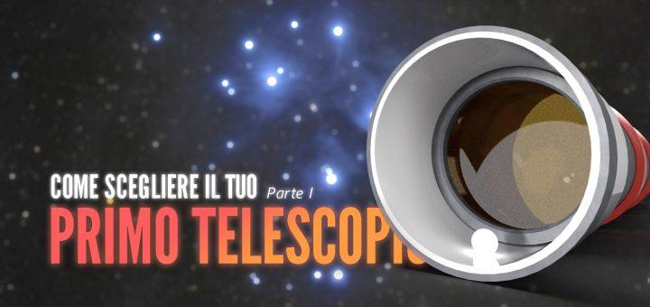 Come scegliere l'acquisto di un nuovo telescopio: guida completa