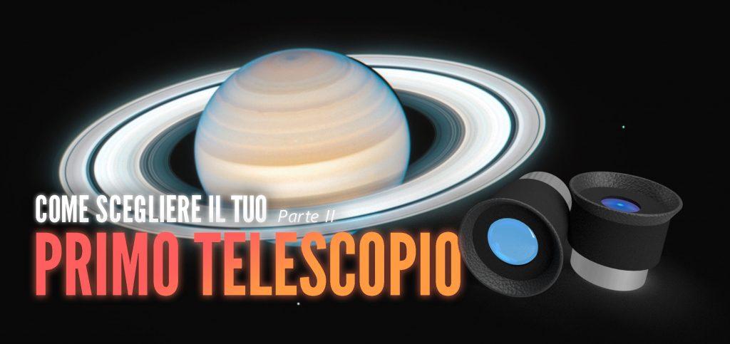 Scegliere il tuo primo telescopio: l'oculare